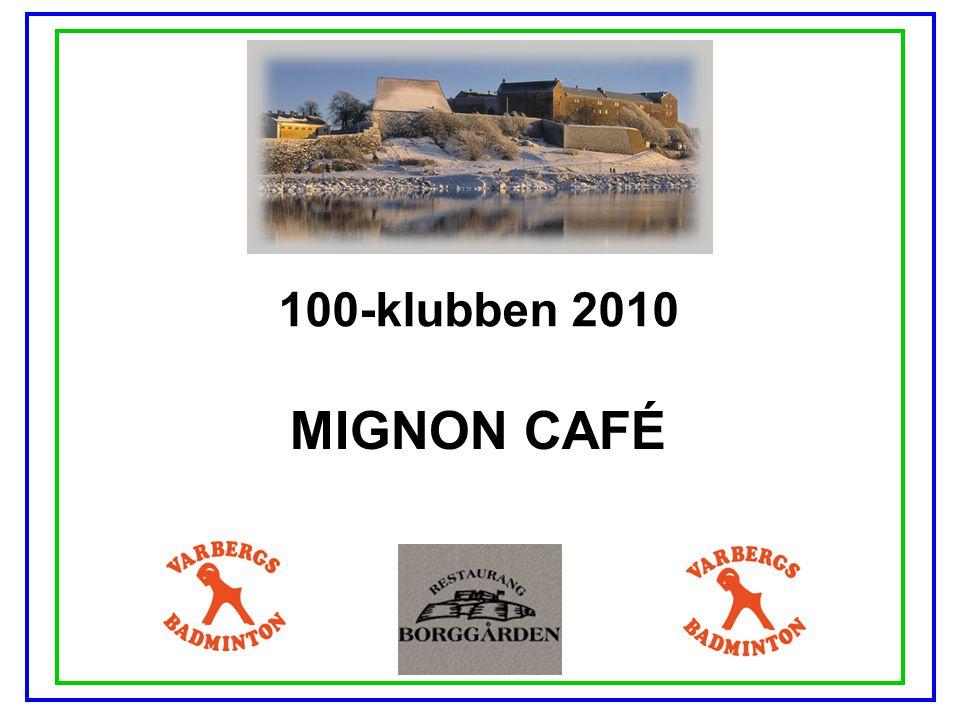 100-klubben 2010 MIGNON CAFÉ