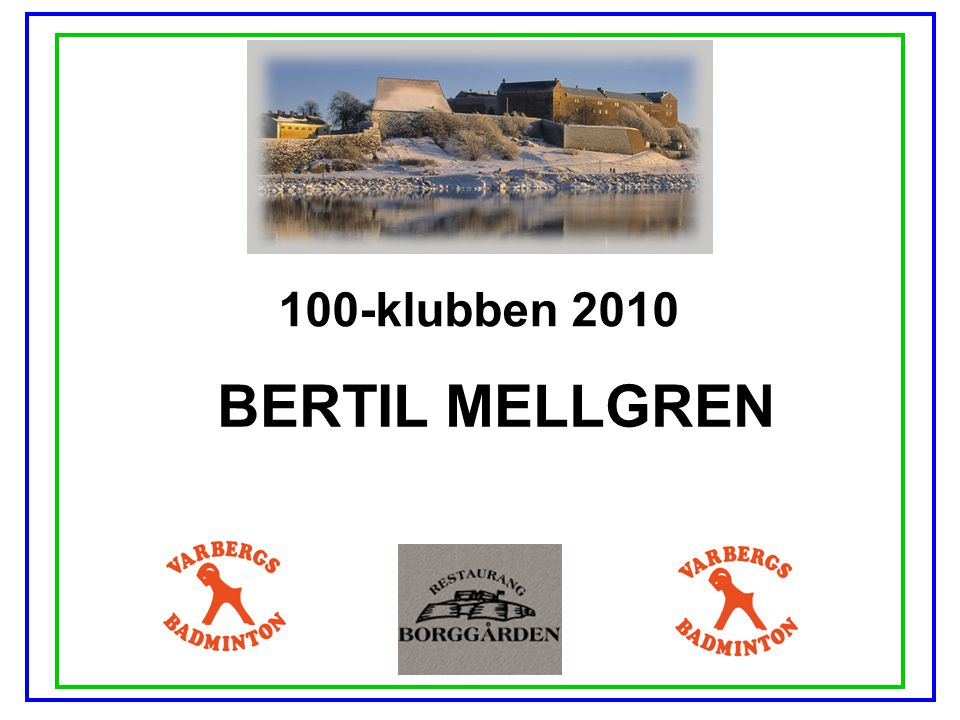 100-klubben 2010 BERTIL MELLGREN