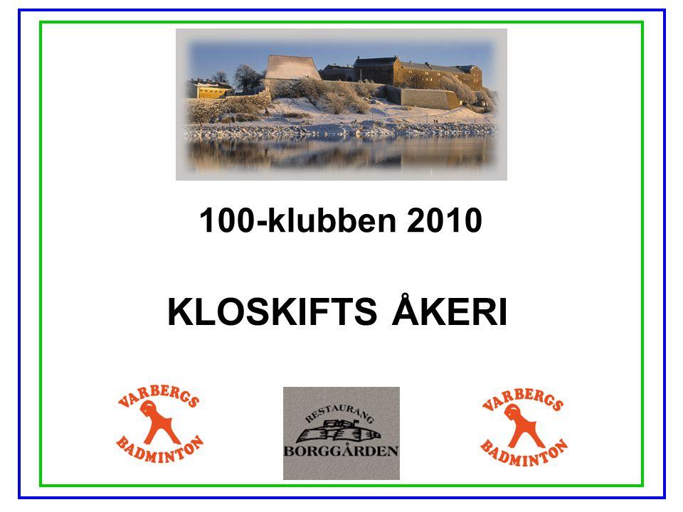 100-klubben 2010 KLOSKIFTS ÅKERI