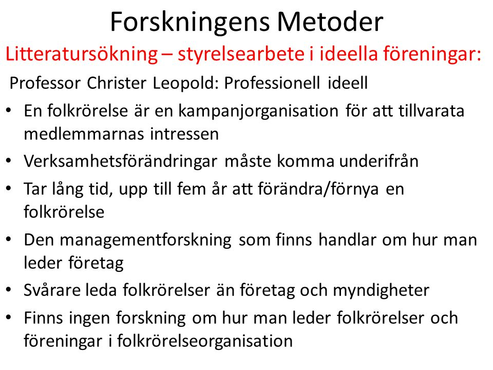 Forskningens Metoder Litteratursökning – styrelsearbete i ideella föreningar: Professor Christer Leopold: Professionell ideell.