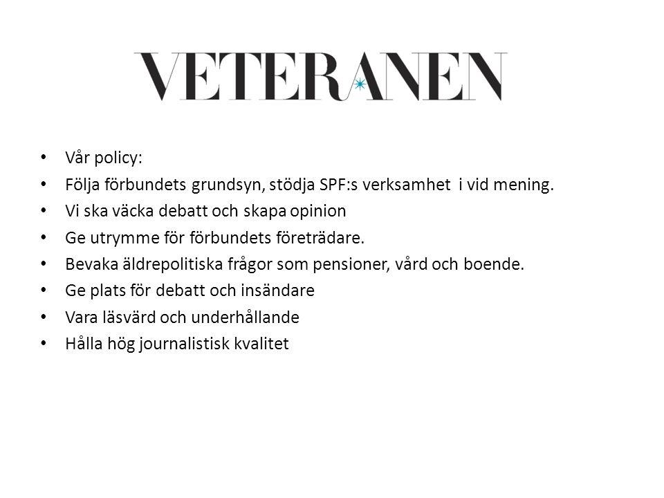 Veteranens policy Vår policy: