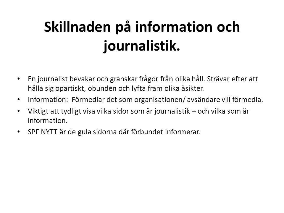 Skillnaden på information och journalistik.