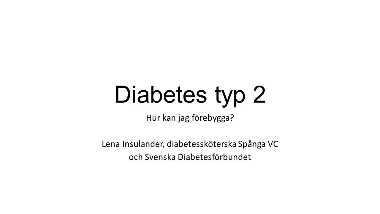 Diabetes typ 2 Hur kan jag förebygga