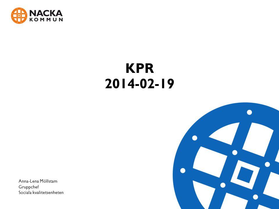 KPR 2014-02-19 Anna-Lena Möllstam Gruppchef Sociala kvalitetsenheten