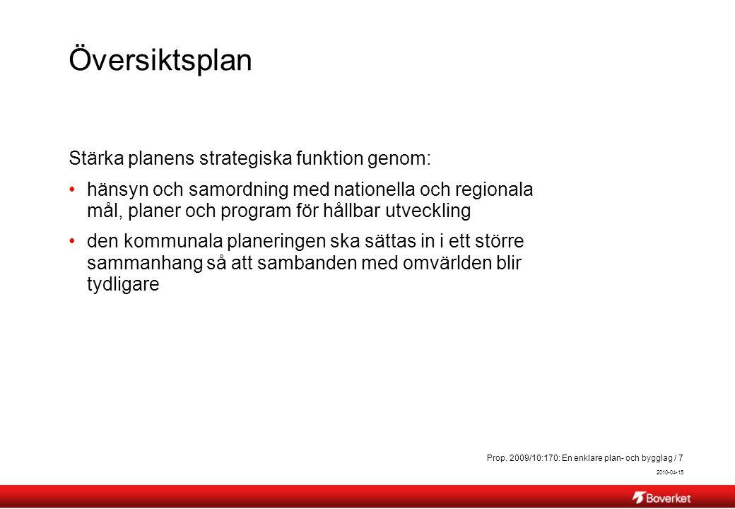 Översiktsplan Stärka planens strategiska funktion genom: