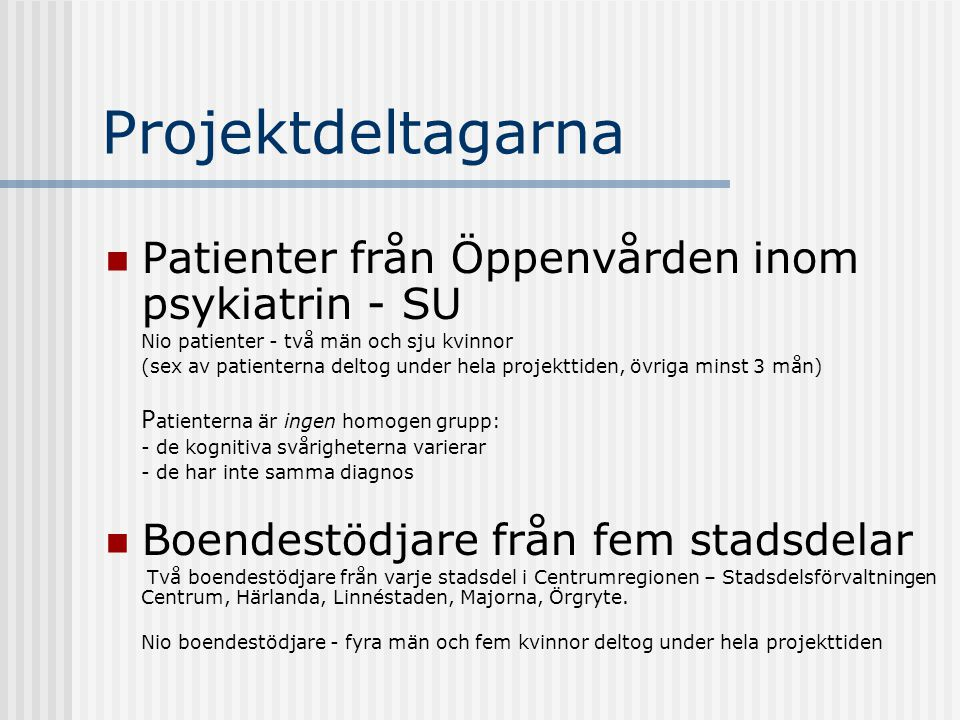 Projektdeltagarna Patienter från Öppenvården inom psykiatrin - SU