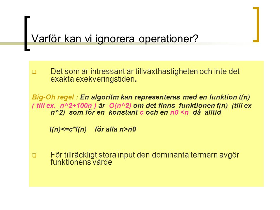 Varför kan vi ignorera operationer