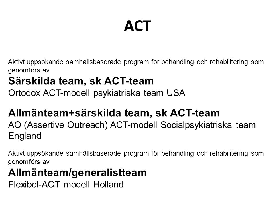 ACT Särskilda team, sk ACT-team Allmänteam+särskilda team, sk ACT-team