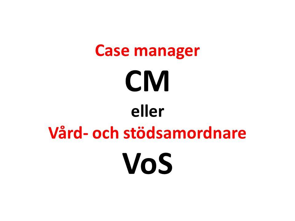 Case manager CM eller Vård- och stödsamordnare VoS