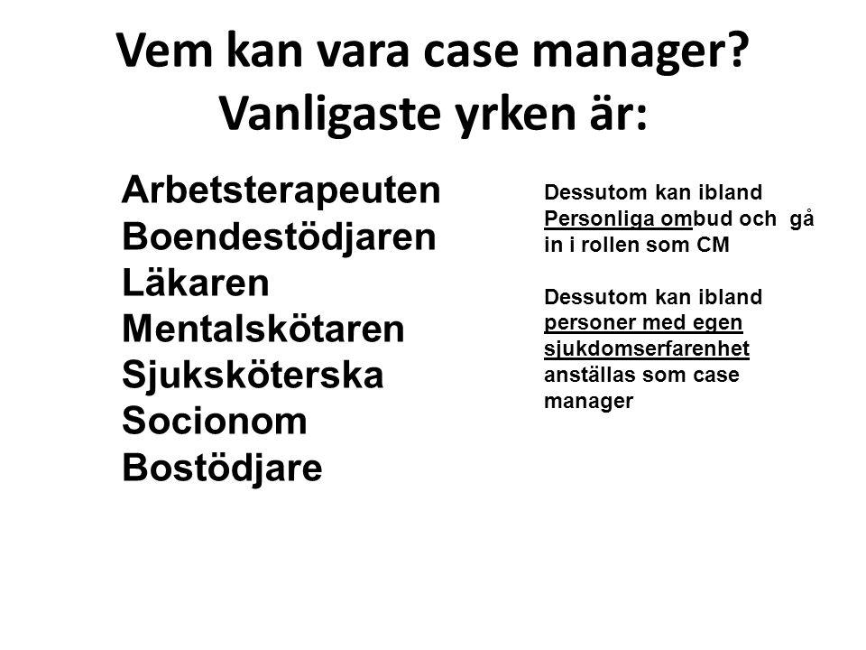 Vem kan vara case manager Vanligaste yrken är: