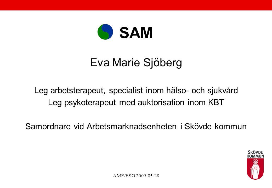 SAM Eva Marie Sjöberg. Leg arbetsterapeut, specialist inom hälso- och sjukvård. Leg psykoterapeut med auktorisation inom KBT.