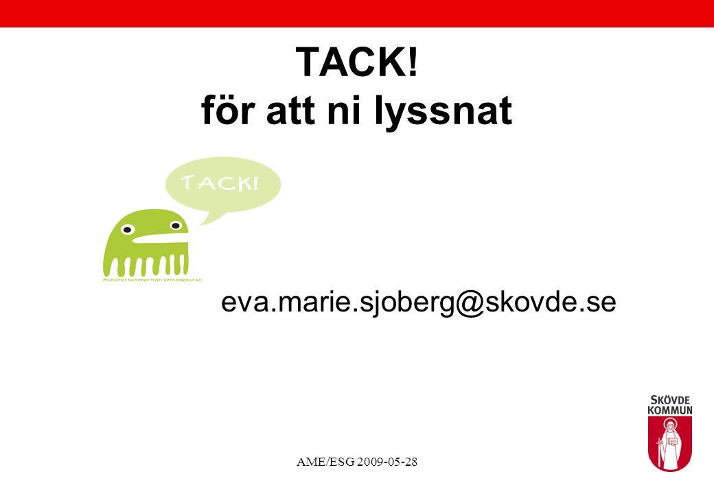 TACK! för att ni lyssnat eva.marie.sjoberg@skovde.se
