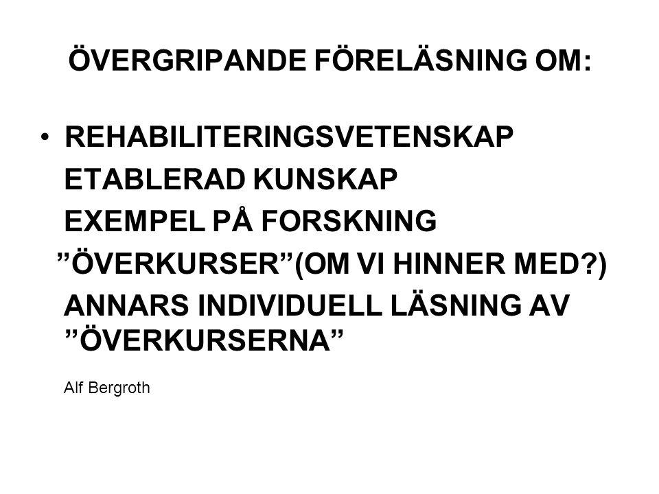 ÖVERGRIPANDE FÖRELÄSNING OM: