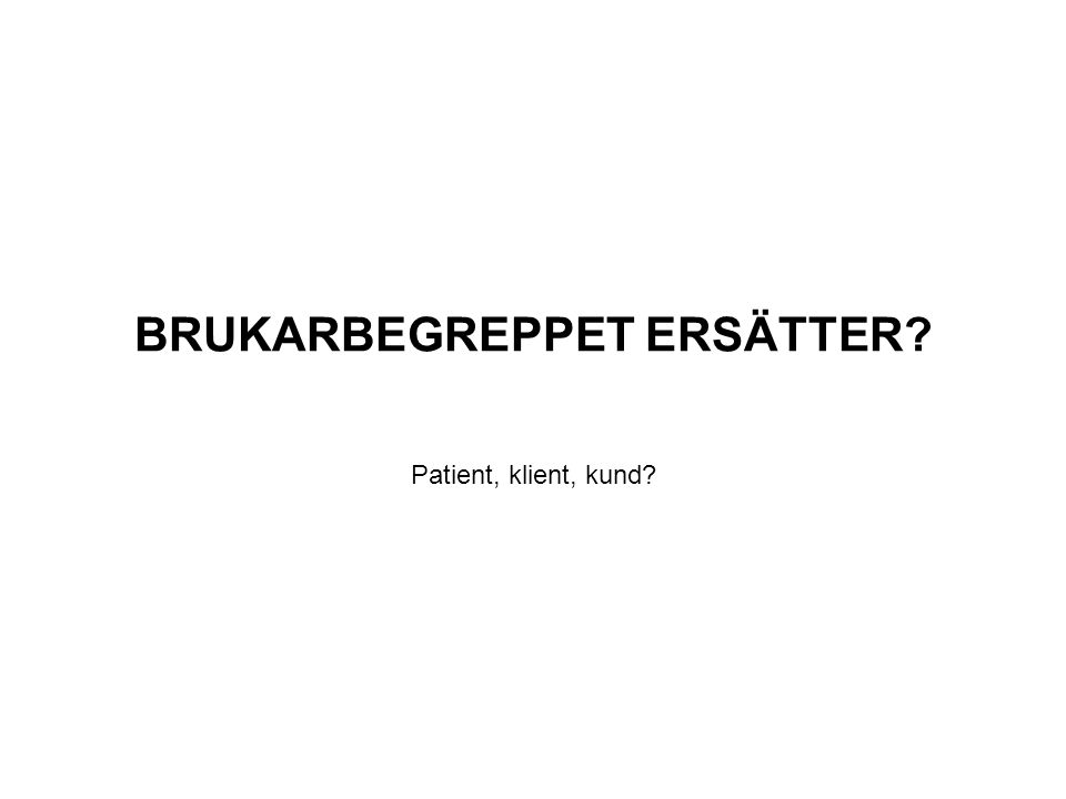 BRUKARBEGREPPET ERSÄTTER