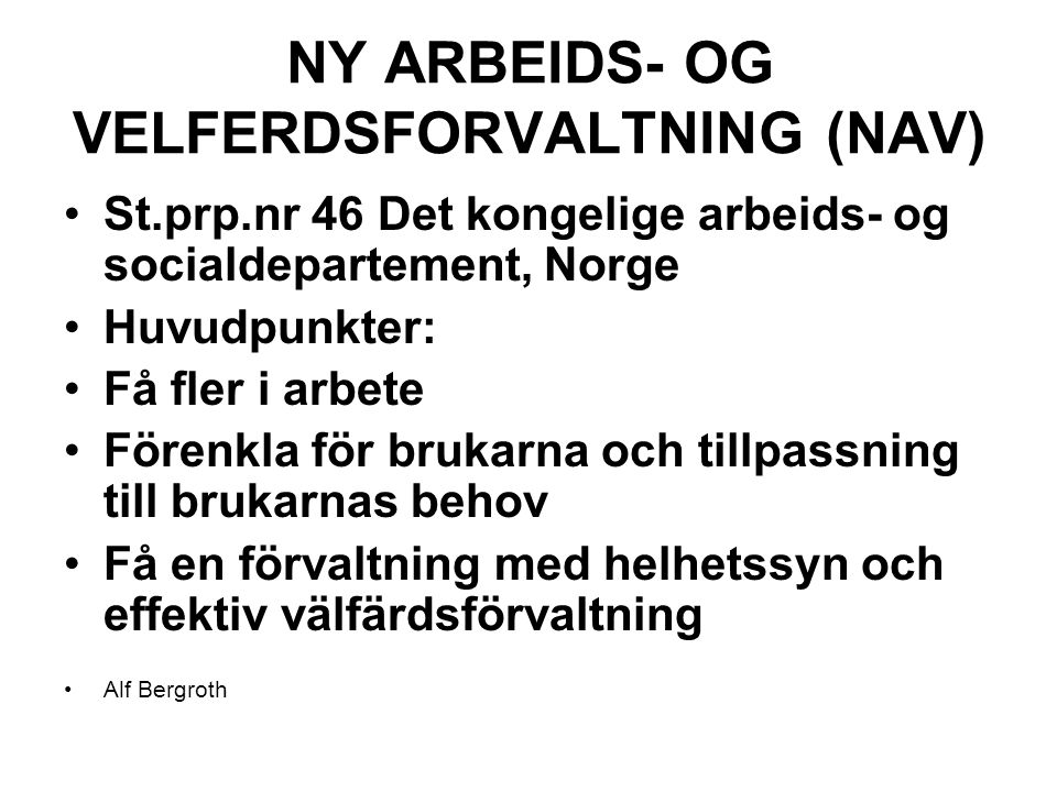 NY ARBEIDS- OG VELFERDSFORVALTNING (NAV)