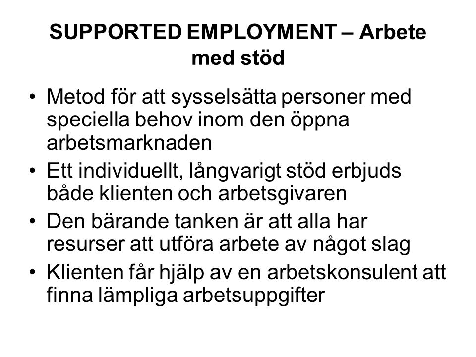 SUPPORTED EMPLOYMENT – Arbete med stöd