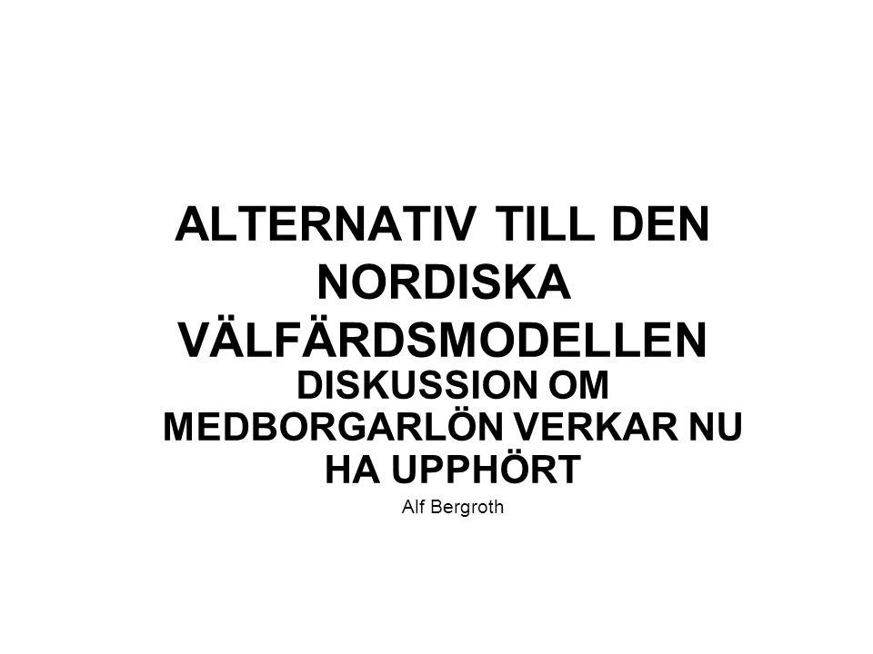 ALTERNATIV TILL DEN NORDISKA VÄLFÄRDSMODELLEN