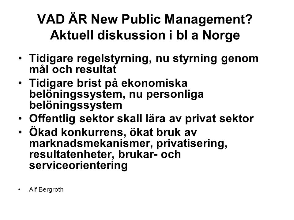 VAD ÄR New Public Management Aktuell diskussion i bl a Norge