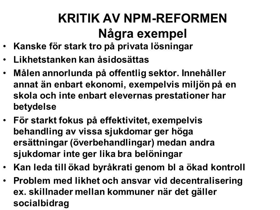 KRITIK AV NPM-REFORMEN Några exempel
