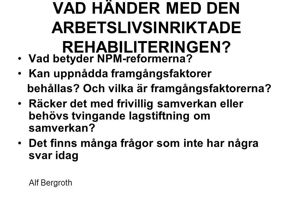 VAD HÄNDER MED DEN ARBETSLIVSINRIKTADE REHABILITERINGEN