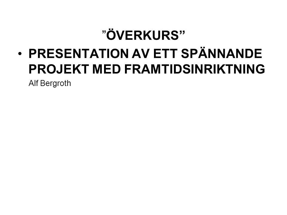 PRESENTATION AV ETT SPÄNNANDE PROJEKT MED FRAMTIDSINRIKTNING