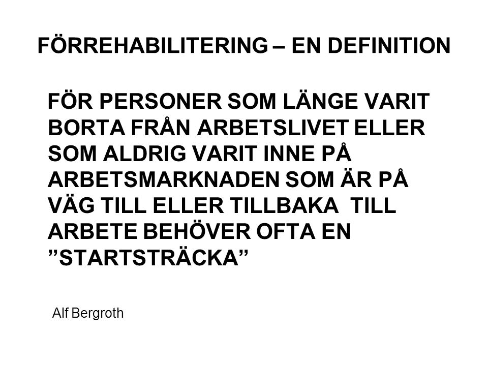 FÖRREHABILITERING – EN DEFINITION
