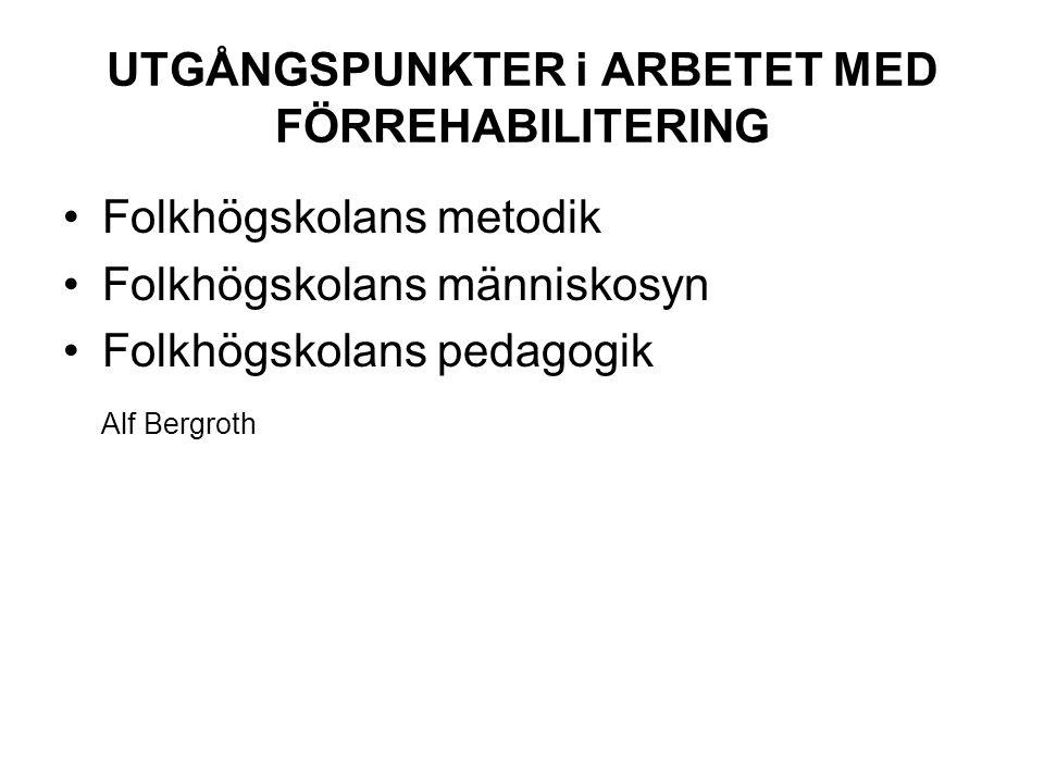 UTGÅNGSPUNKTER i ARBETET MED FÖRREHABILITERING