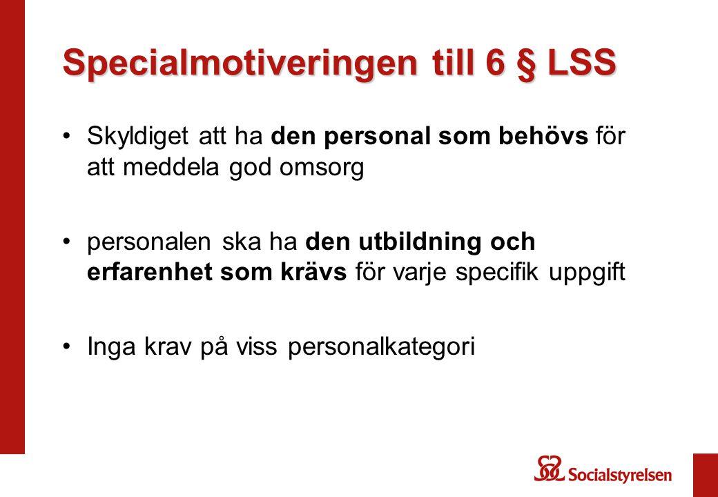 Specialmotiveringen till 6 § LSS
