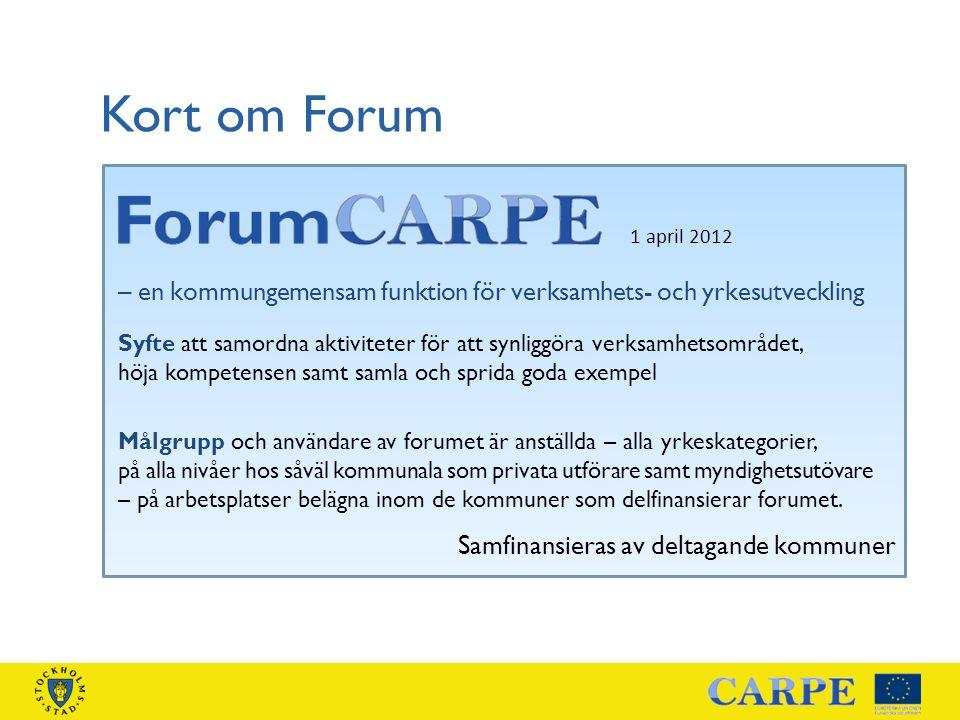 Kort om Forum 1 april 2012. – en kommungemensam funktion för verksamhets- och yrkesutveckling.