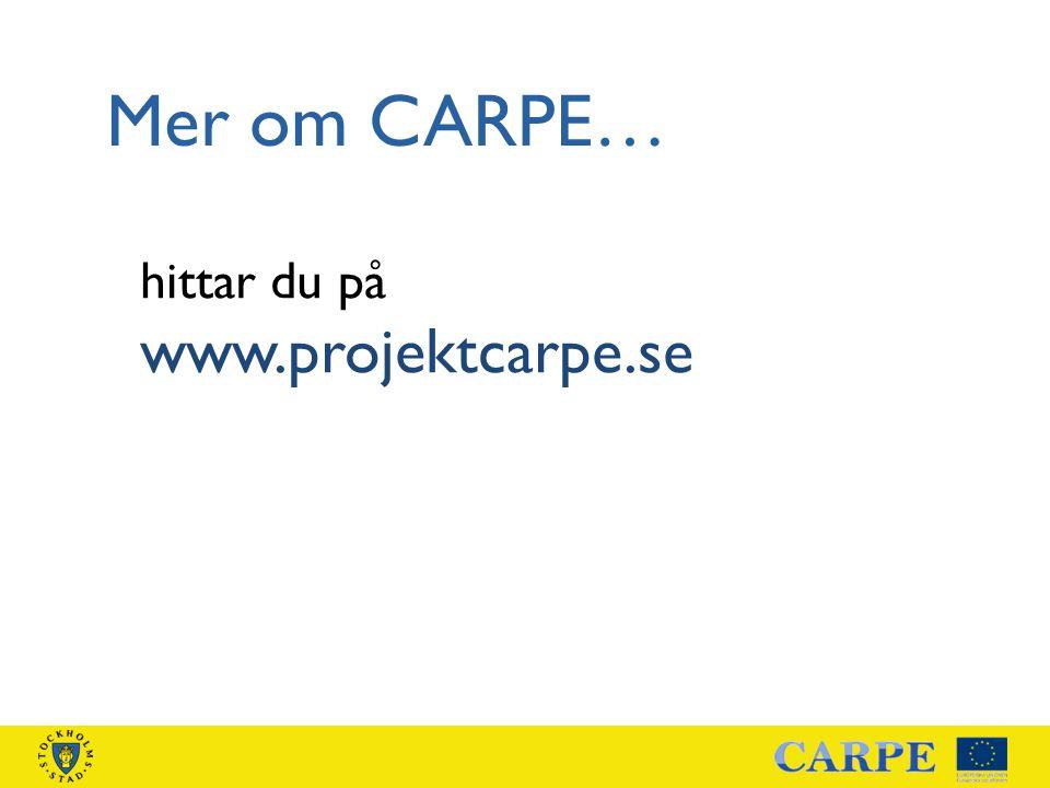 Mer om CARPE… hittar du på www.projektcarpe.se