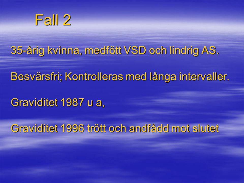 Fall 2 35-årig kvinna, medfött VSD och lindrig AS.