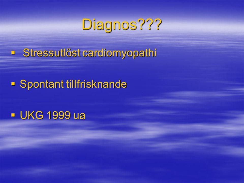 Diagnos Stressutlöst cardiomyopathi Spontant tillfrisknande