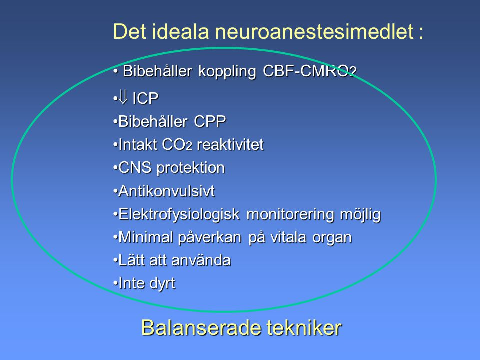Det ideala neuroanestesimedlet :