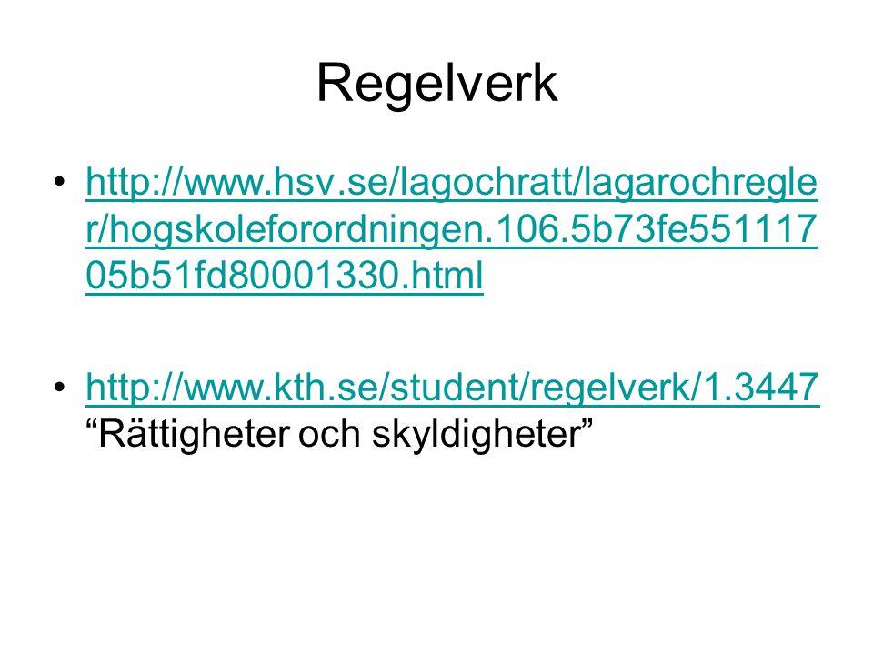 Regelverk http://www.hsv.se/lagochratt/lagarochregler/hogskoleforordningen.106.5b73fe55111705b51fd80001330.html.