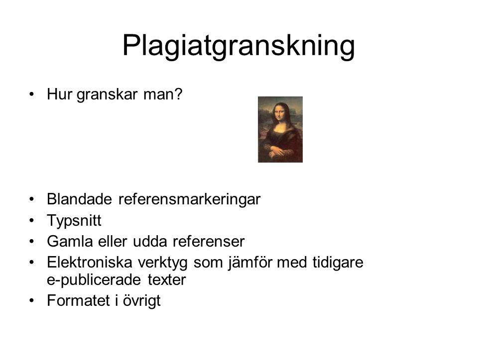 Plagiatgranskning Hur granskar man Blandade referensmarkeringar