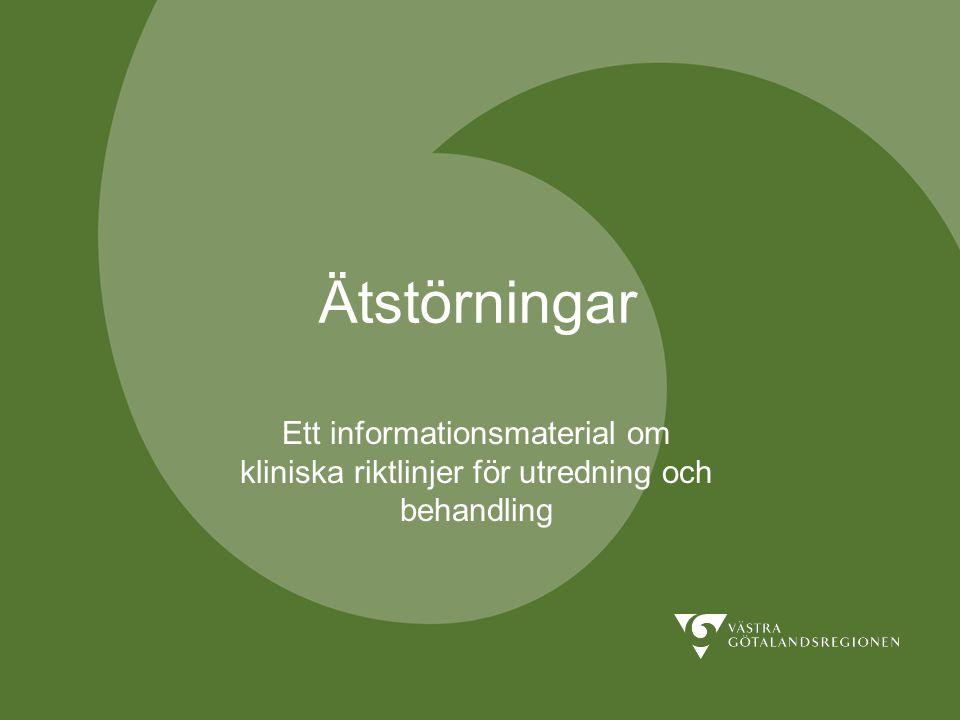 Ätstörningar Ett informationsmaterial om kliniska riktlinjer för utredning och behandling