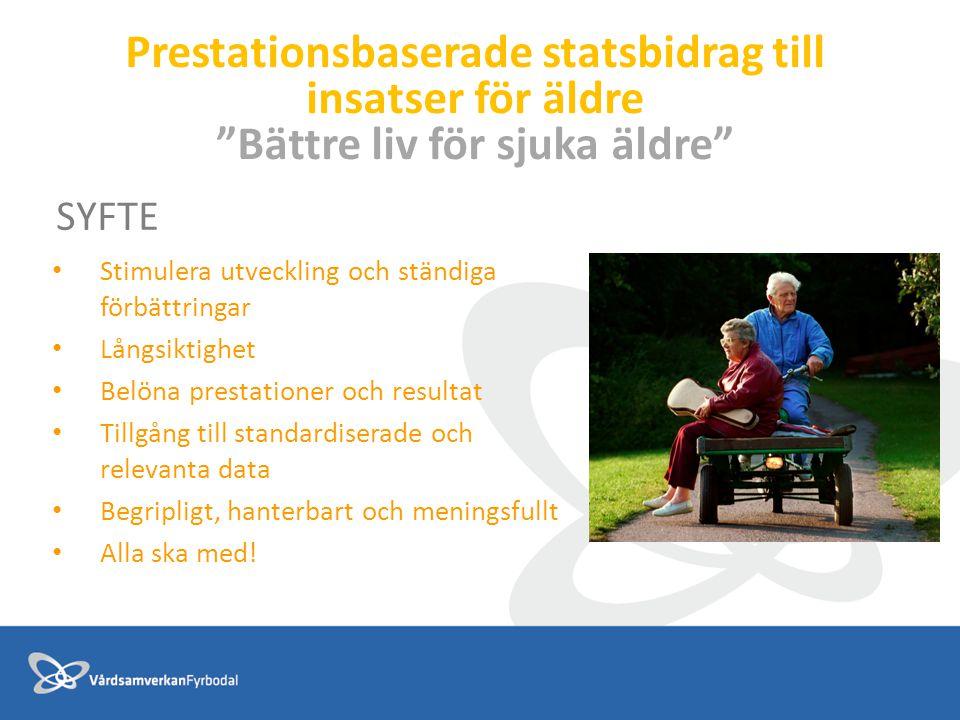 Prestationsbaserade statsbidrag till insatser för äldre Bättre liv för sjuka äldre