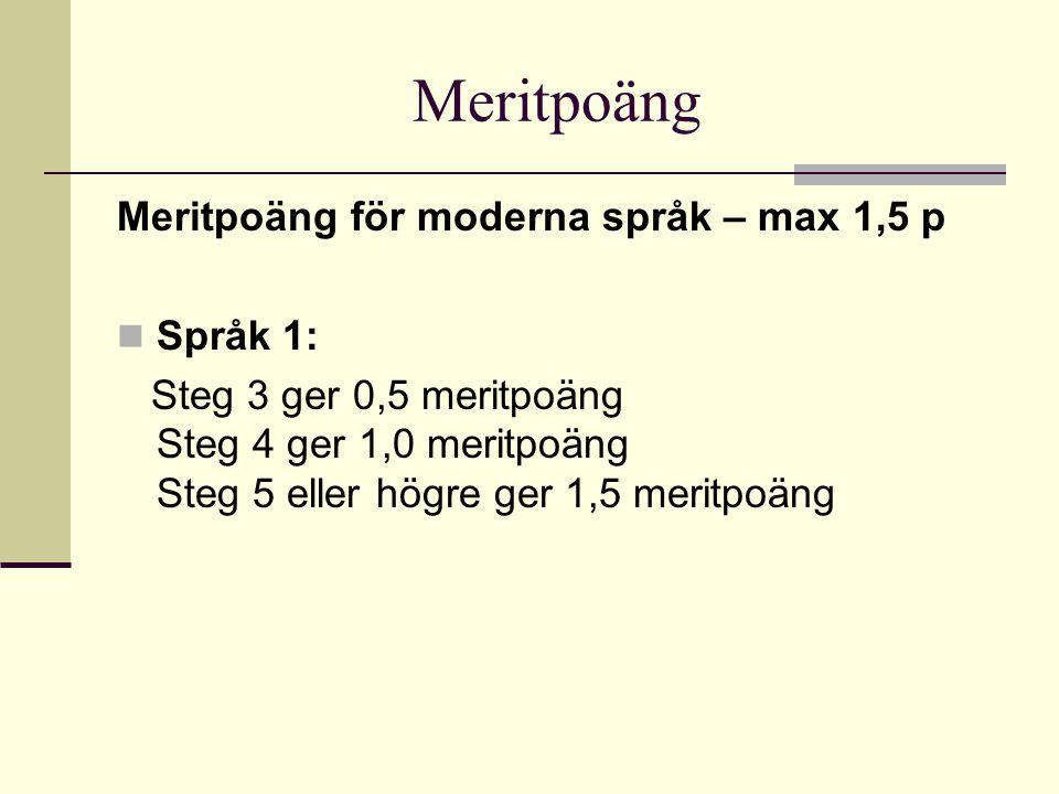 Meritpoäng Meritpoäng för moderna språk – max 1,5 p Språk 1: