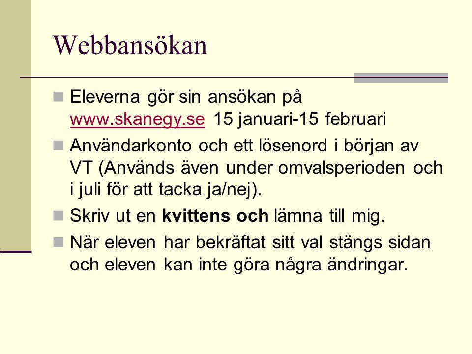 Webbansökan Eleverna gör sin ansökan på www.skanegy.se 15 januari-15 februari.