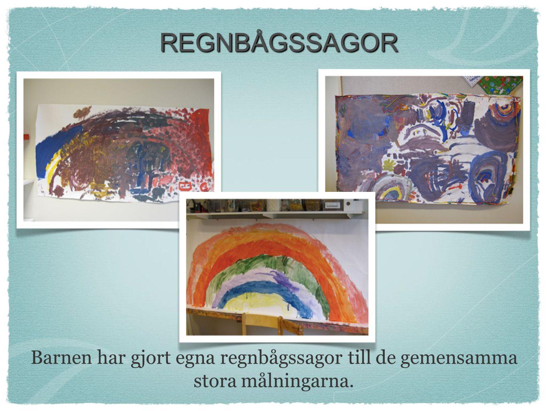 REGNBÅGSSAGOR Barnen har gjort egna regnbågssagor till de gemensamma stora målningarna.