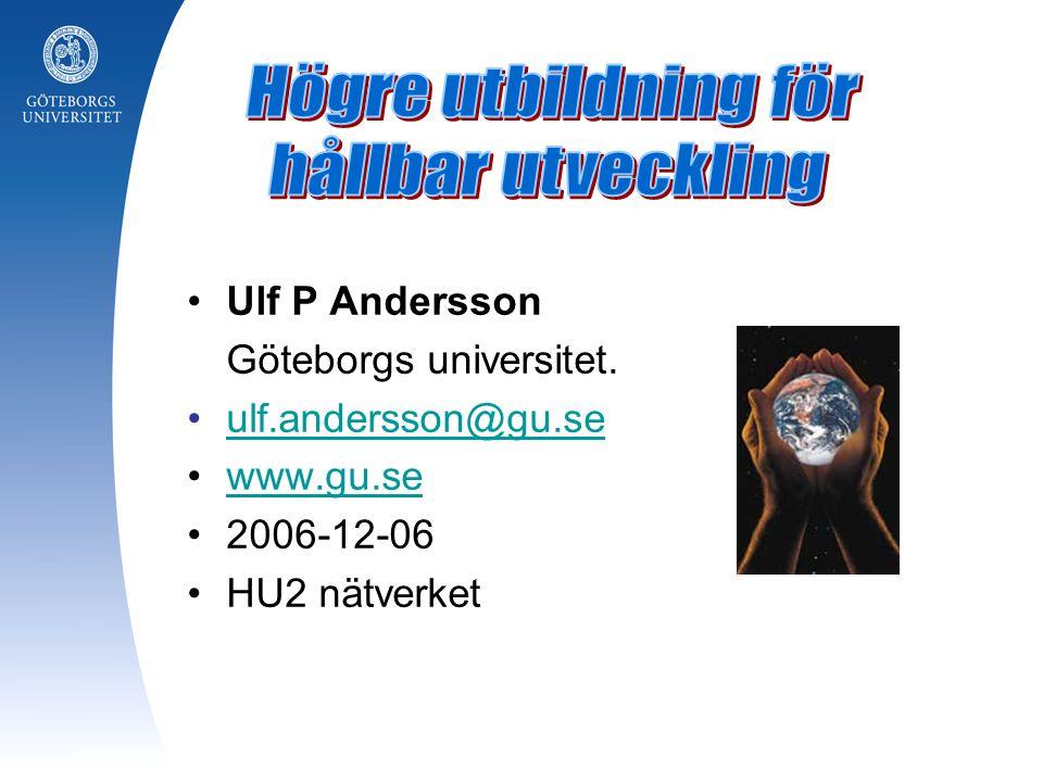 Högre utbildning för hållbar utveckling Ulf P Andersson