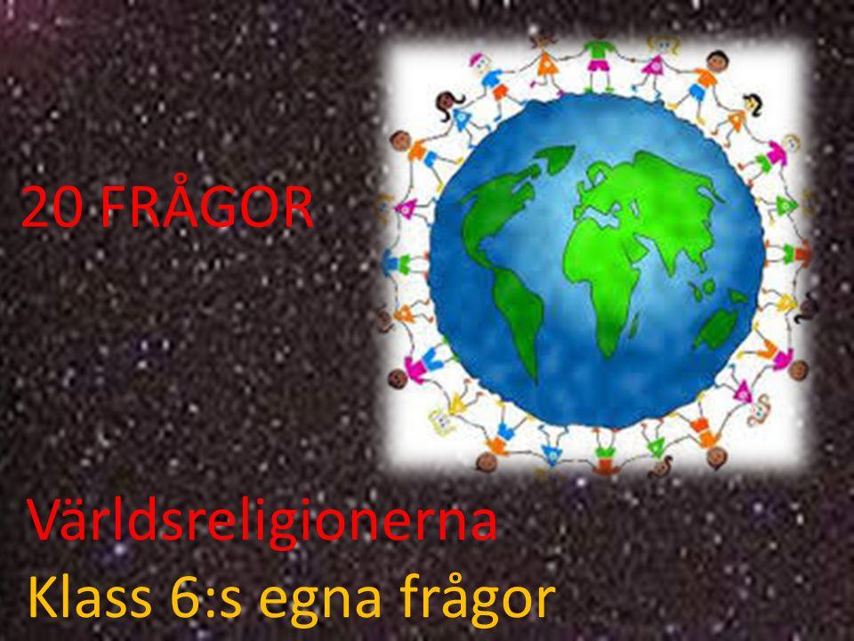 Världsreligionerna Klass 6:s egna frågor