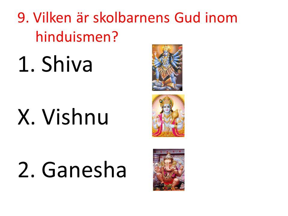 9. Vilken är skolbarnens Gud inom hinduismen