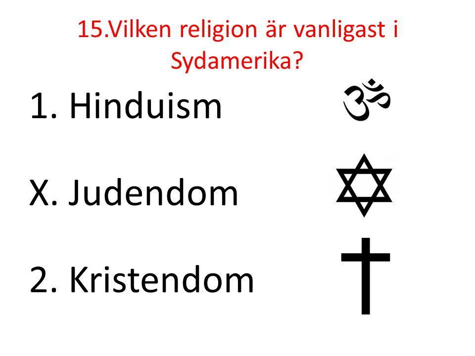 15.Vilken religion är vanligast i Sydamerika