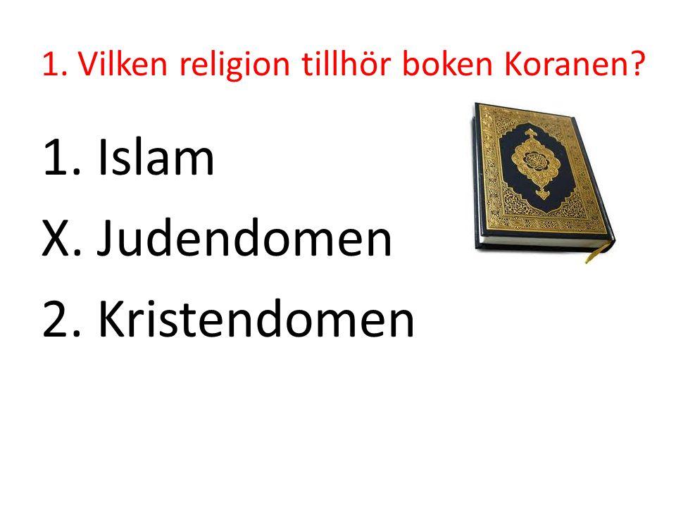 1. Vilken religion tillhör boken Koranen