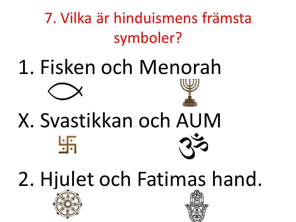 7. Vilka är hinduismens främsta symboler
