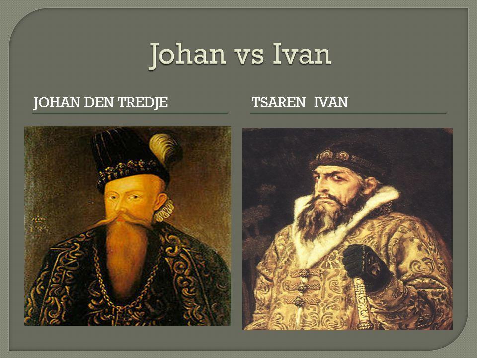 Johan vs Ivan Johan DEN TREDJE TSAREN IVAN