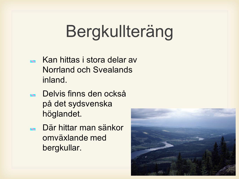Bergkullteräng Kan hittas i stora delar av Norrland och Svealands inland. Delvis finns den också på det sydsvenska höglandet.