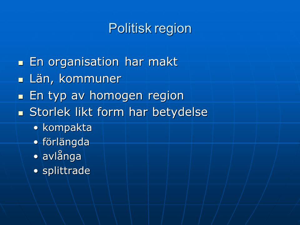 Politisk region En organisation har makt Län, kommuner