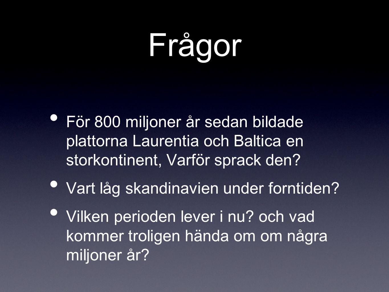 Frågor För 800 miljoner år sedan bildade plattorna Laurentia och Baltica en storkontinent, Varför sprack den